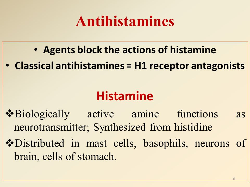 Antihistamines Histamine Agents block the actions of histamine