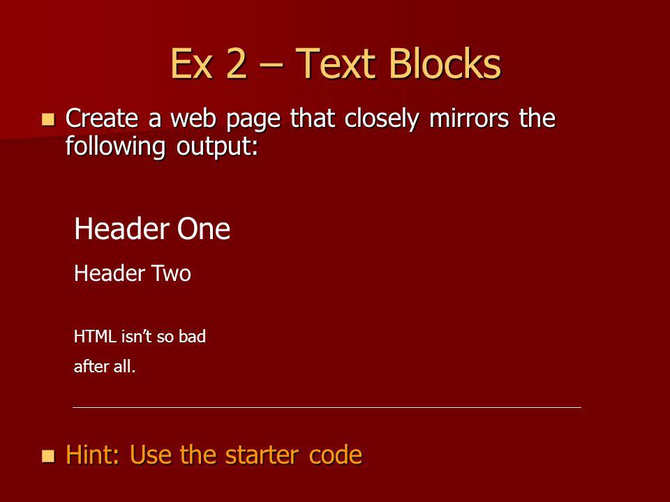 Ex 2 – Text Blocks Header One