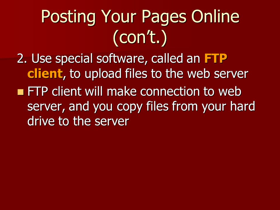 Posting Your Pages Online (con't.)
