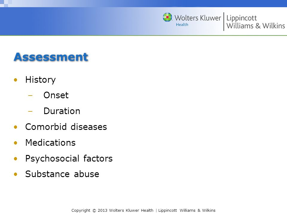 Assessment History Onset Duration Comorbid diseases Medications