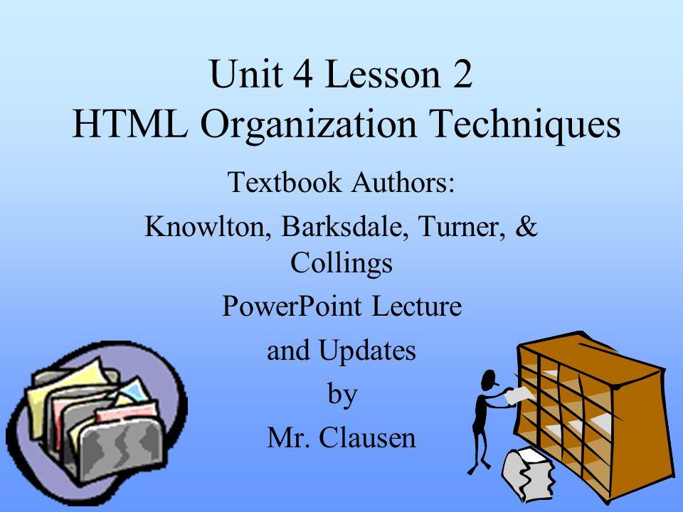 Unit 4 Lesson 2 HTML Organization Techniques