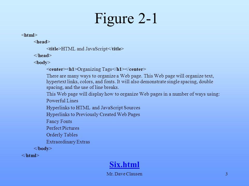 Figure 2-1 Six.html <html> <head>