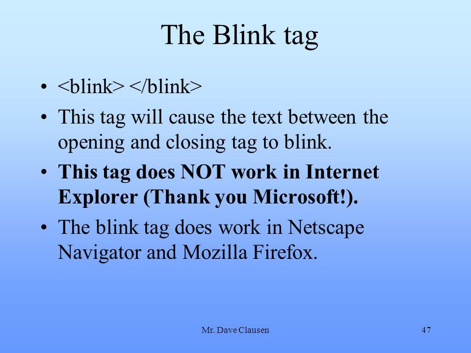 The Blink tag <blink> </blink>
