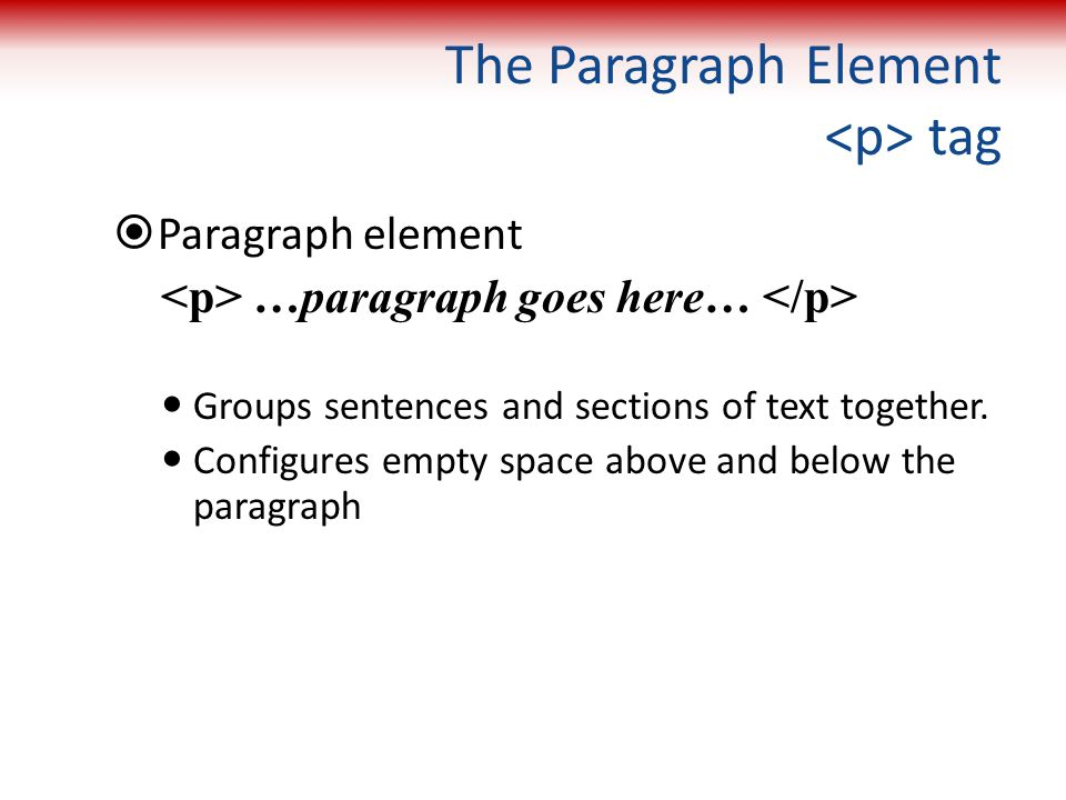 The Paragraph Element <p> tag