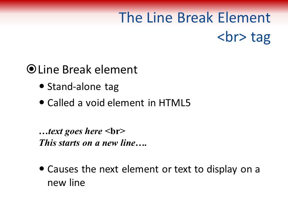 The Line Break Element <br> tag