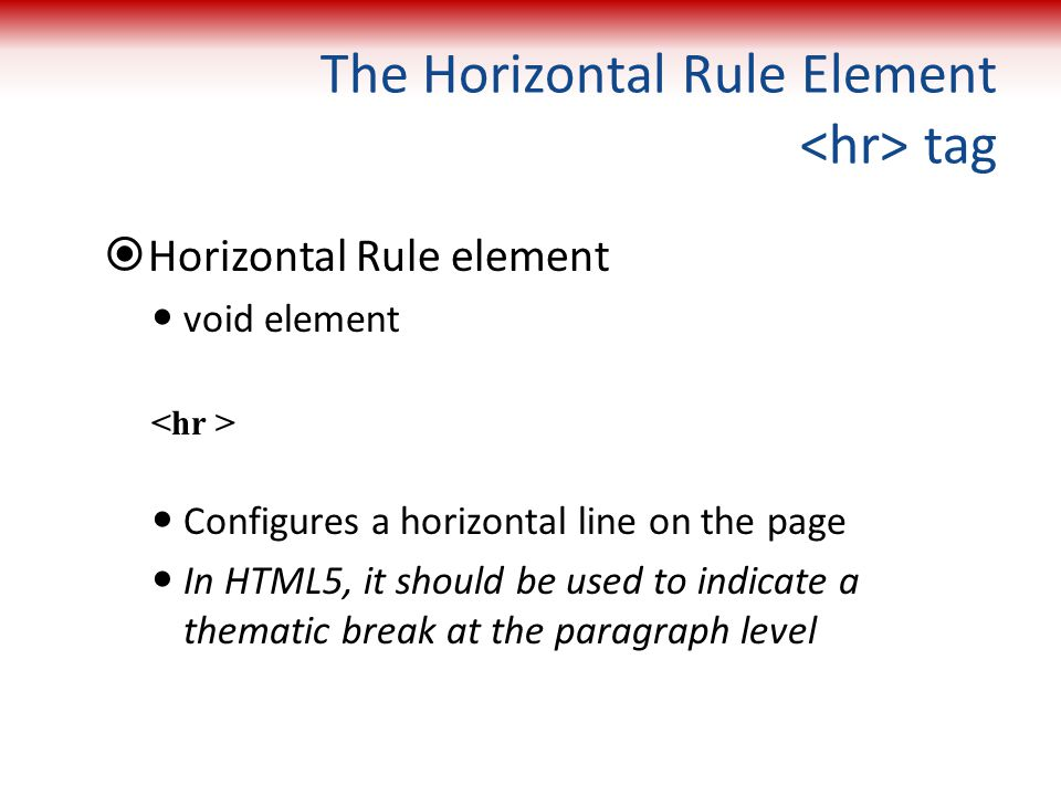 The Horizontal Rule Element <hr> tag