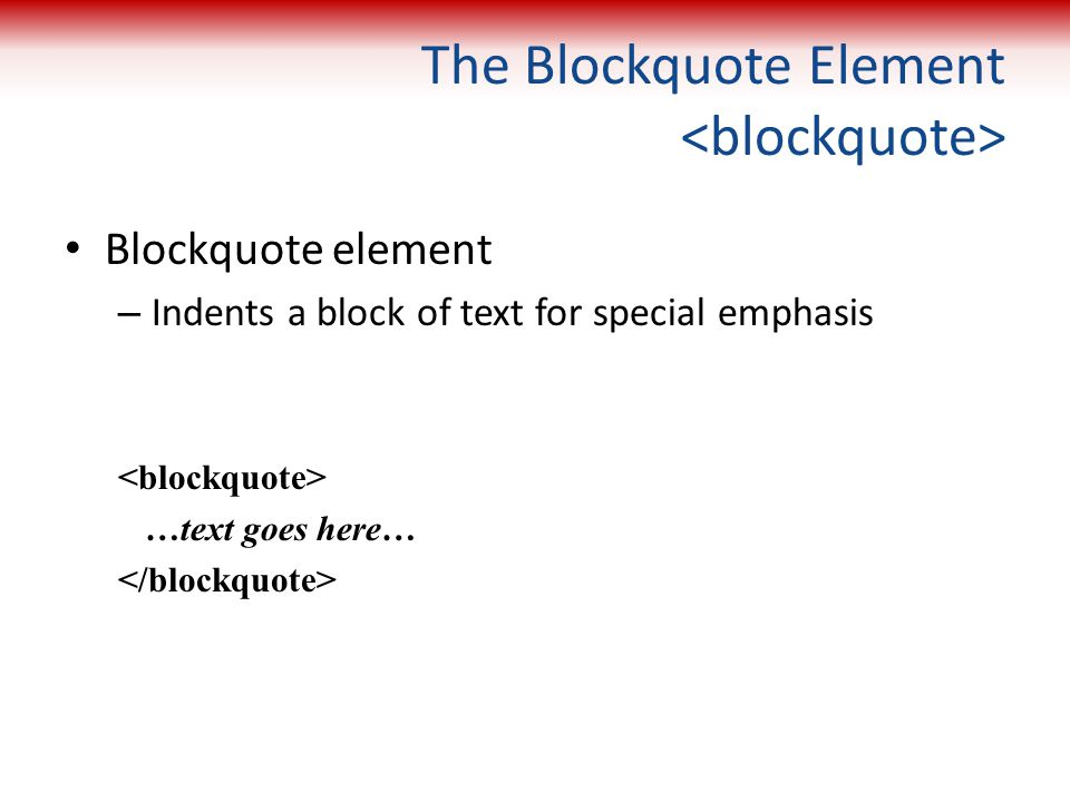 The Blockquote Element <blockquote>
