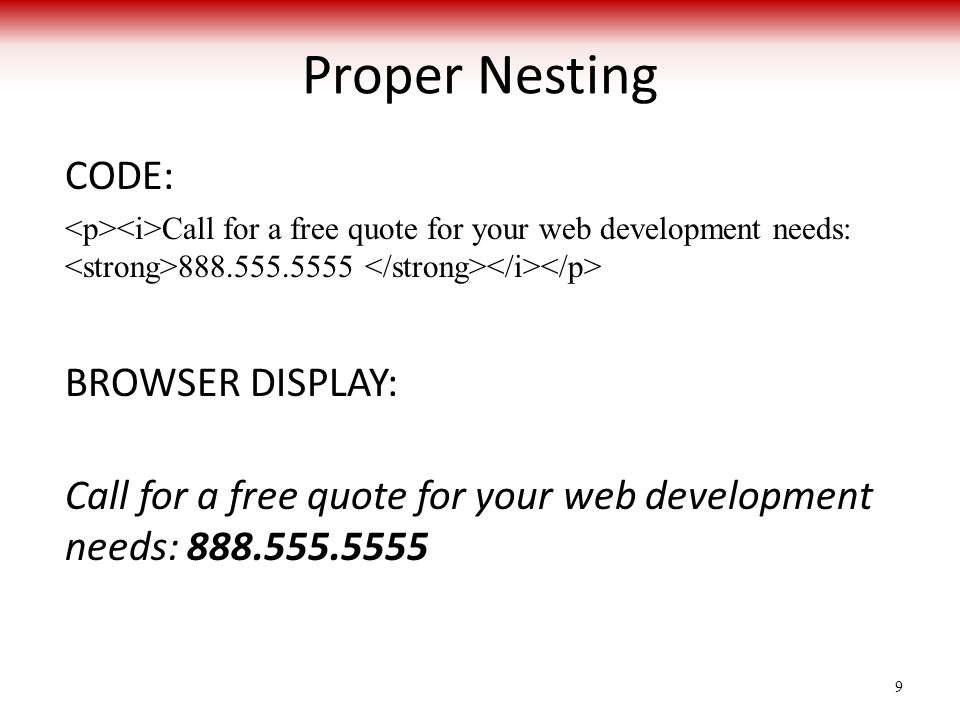 Proper Nesting CODE: BROWSER DISPLAY: