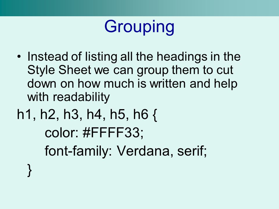 Grouping h1, h2, h3, h4, h5, h6 { color: #FFFF33;