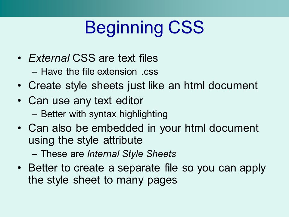 Beginning CSS External CSS are text files