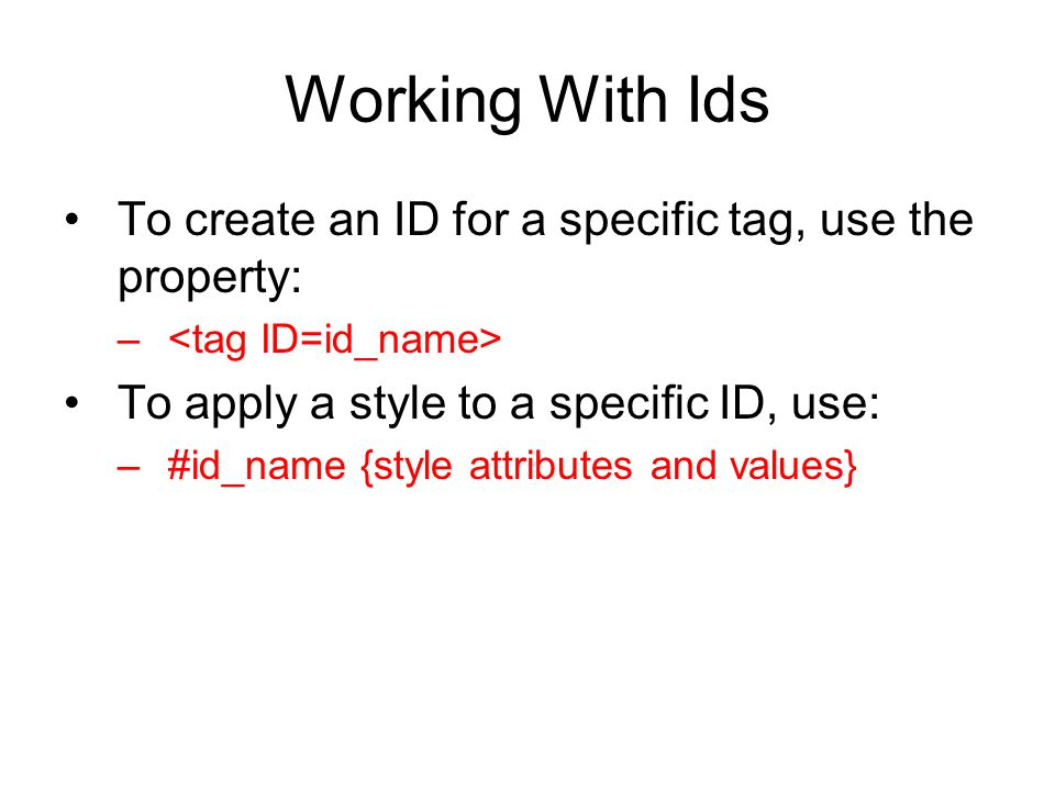 Working With Ids To create an ID for a specific tag, use the property: