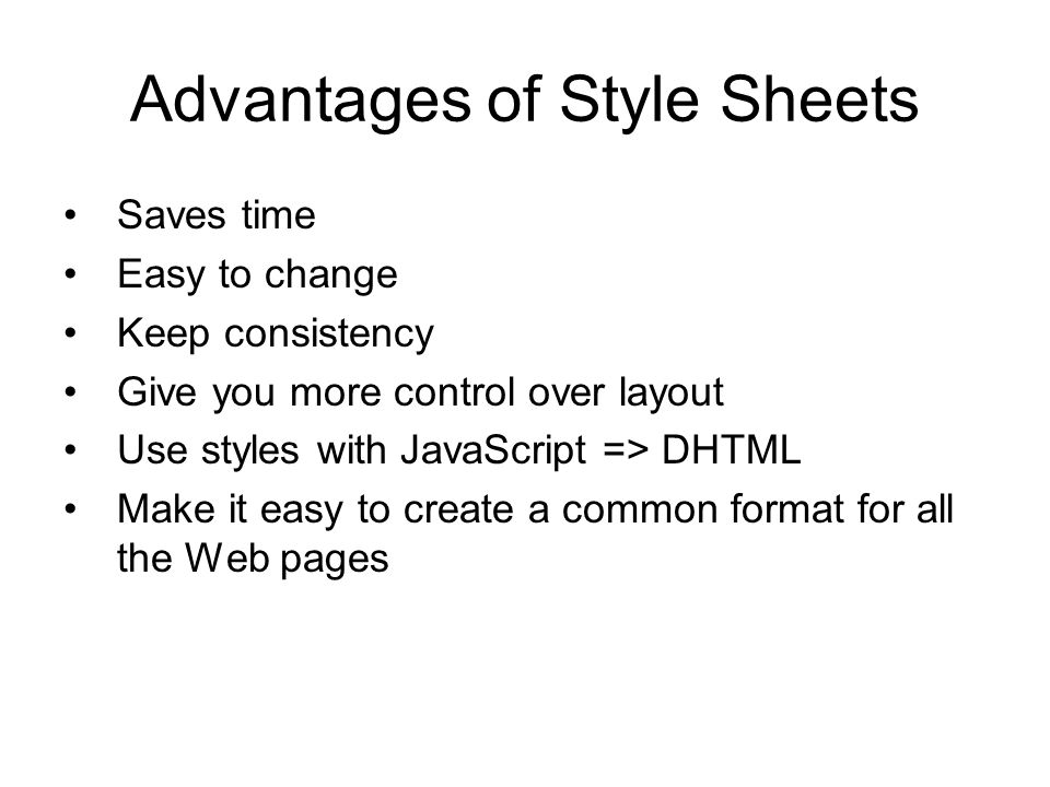 Advantages of Style Sheets
