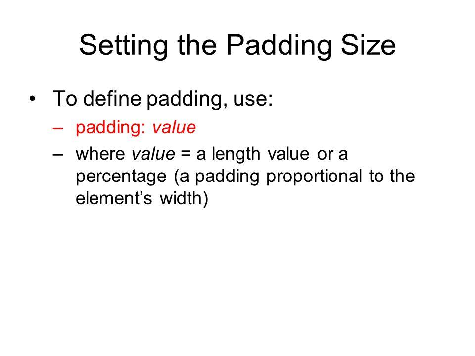 Setting the Padding Size