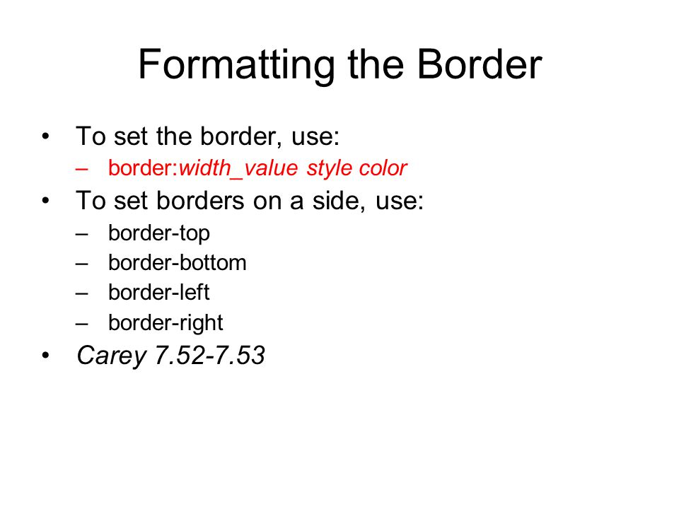 Formatting the Border To set the border, use: