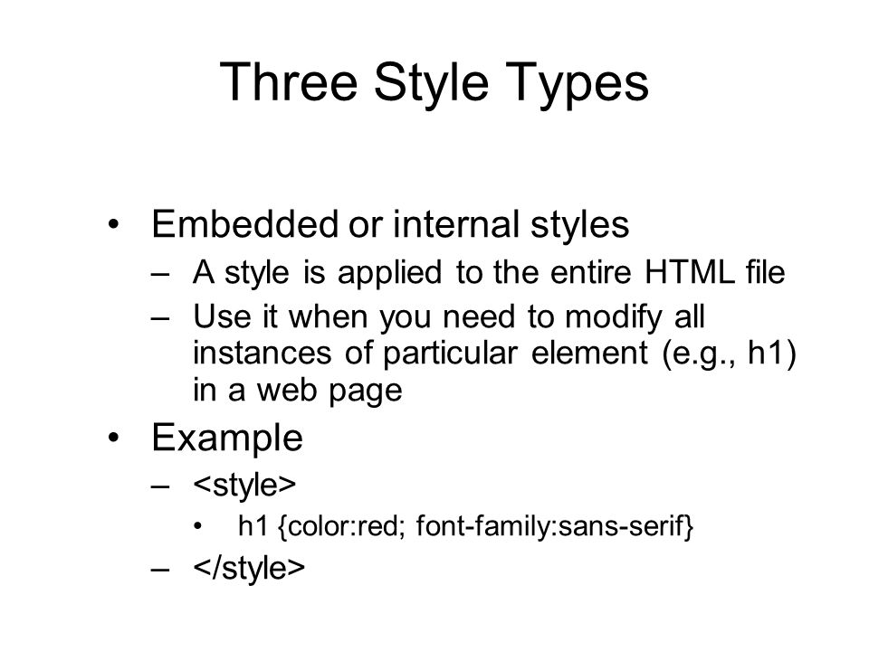 Three Style Types Embedded or internal styles Example