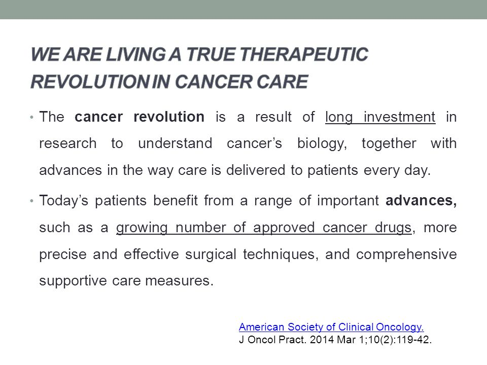 WE ARE LIVING A TRUE THERAPEUTIC REVOLUTION IN CANCER CARE