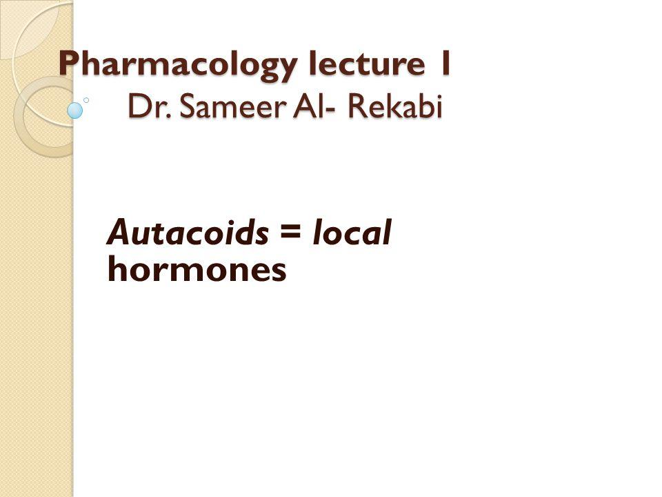 Pharmacology lecture 1 Dr. Sameer Al- Rekabi