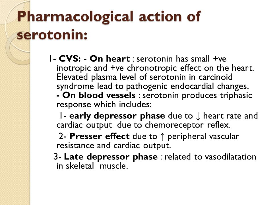 Pharmacological action of serotonin: