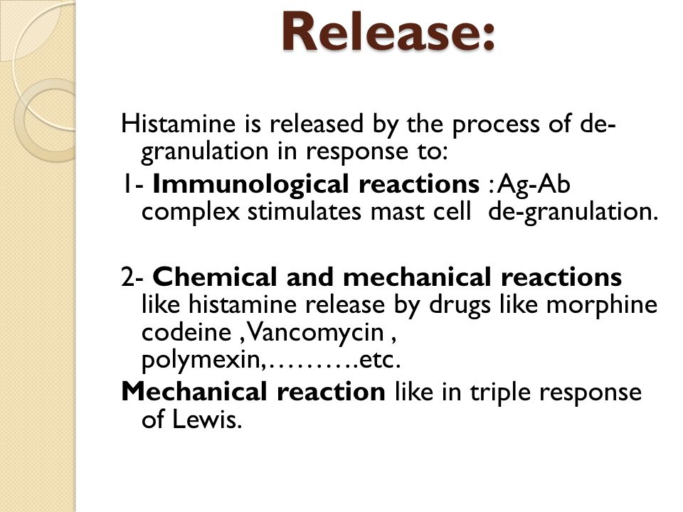 Release: Histamine is released by the process of de- granulation in response to: