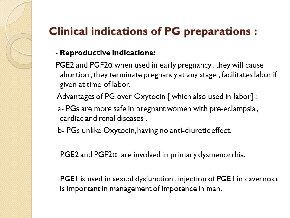 Clinical indications of PG preparations :
