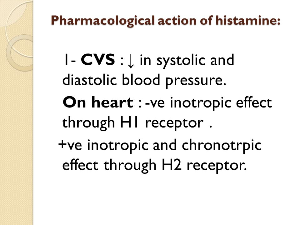 Pharmacological action of histamine: