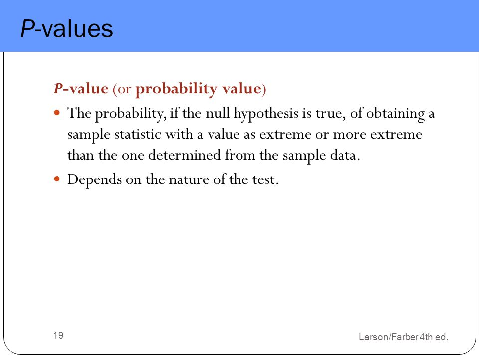 P-values P-value (or probability value)