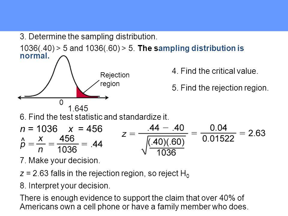 n = 1036 x = 456 3. Determine the sampling distribution.