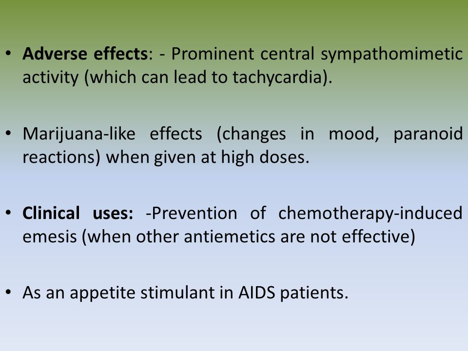 Adverse effects: - Prominent central sympathomimetic activity (which can lead to tachycardia).