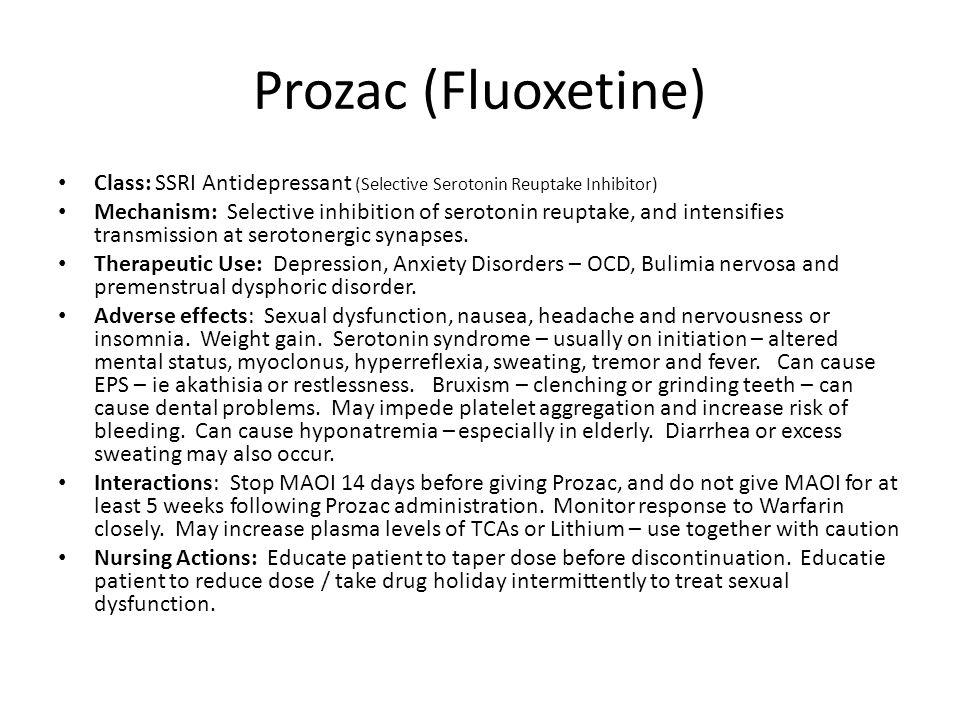 Prozac (Fluoxetine) Class: SSRI Antidepressant (Selective Serotonin Reuptake Inhibitor)