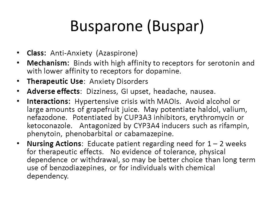 Busparone (Buspar) Class: Anti-Anxiety (Azaspirone)