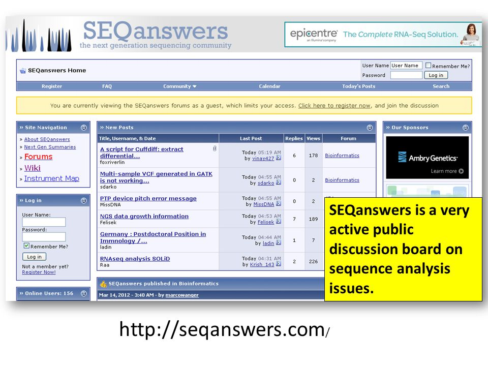 SEQanswers is a very active public discussion board on sequence analysis issues.