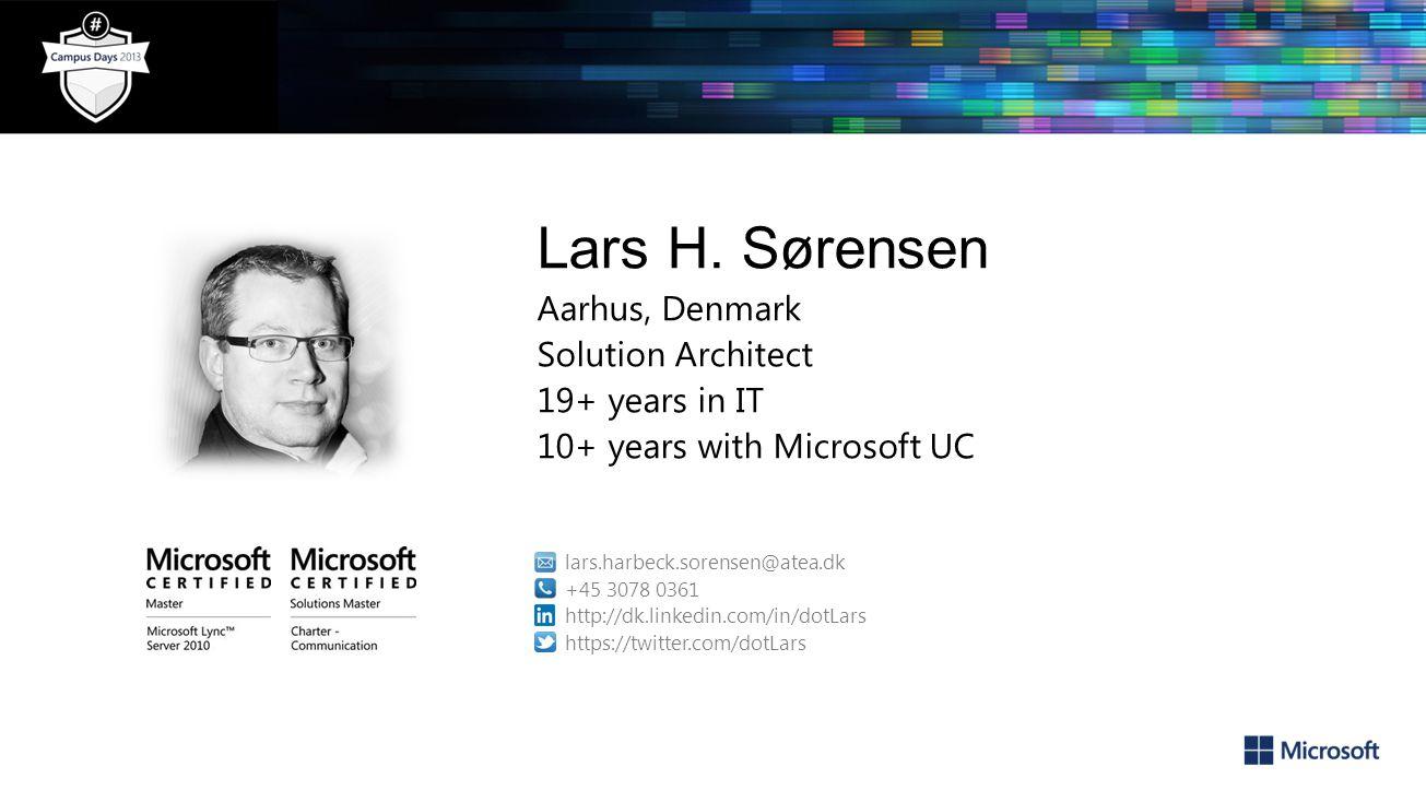 Lars H. Sørensen Aarhus, Denmark Solution Architect 19+ years in IT