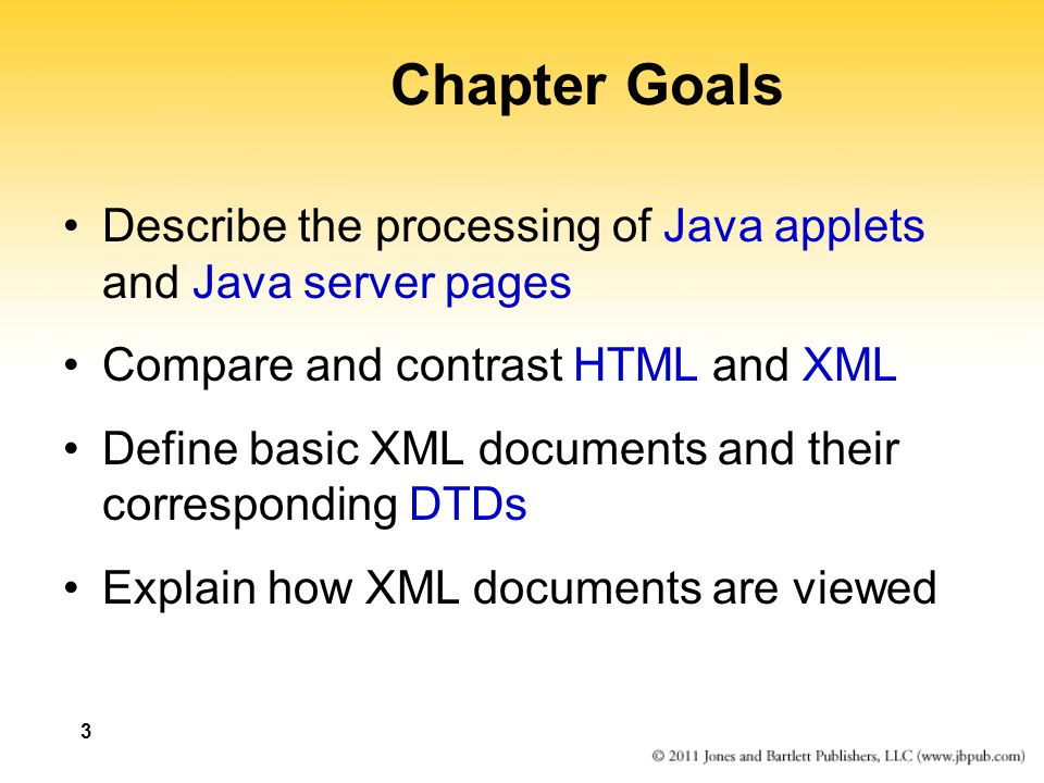 Chapter Goals Describe the processing of Java applets and Java server pages. Compare and contrast HTML and XML.