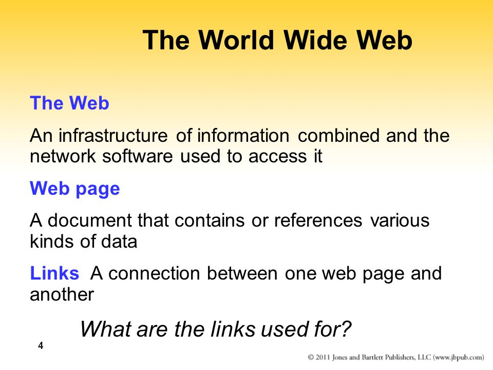 The World Wide Web What are the links used for The Web