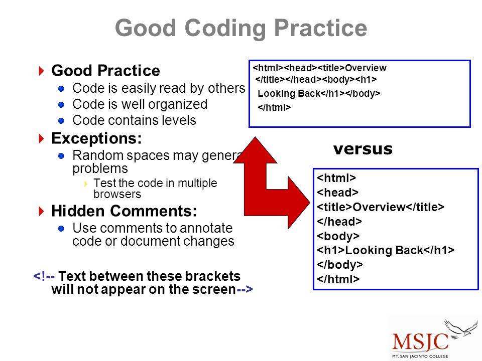 Good Coding Practice Good Practice Exceptions: Hidden Comments: versus