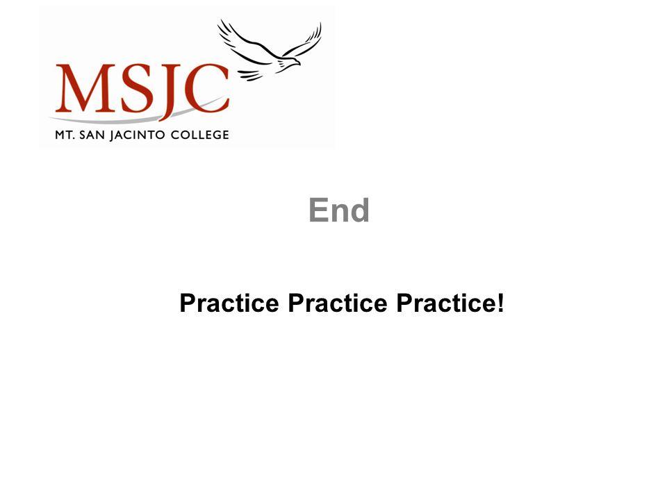Practice Practice Practice!