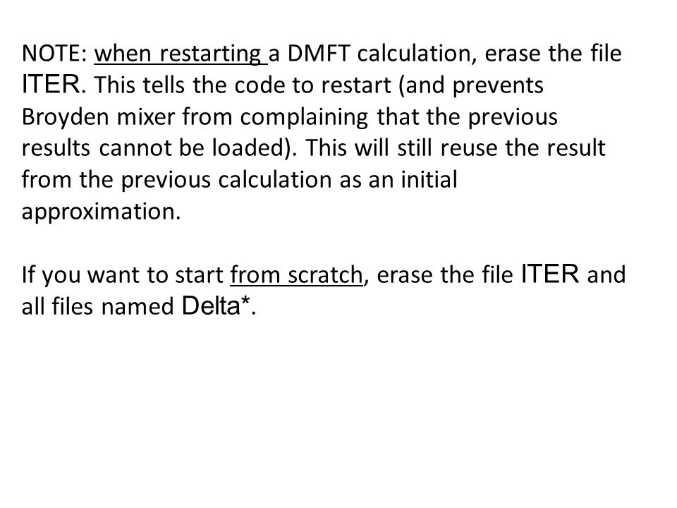 NOTE: when restarting a DMFT calculation, erase the file ITER