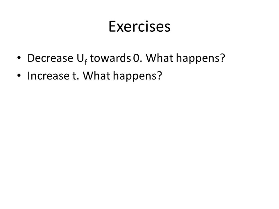 Exercises Decrease Uf towards 0. What happens