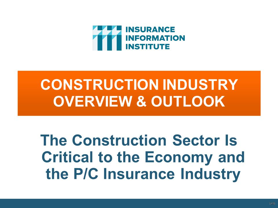 CONSTRUCTION INDUSTRY OVERVIEW & OUTLOOK