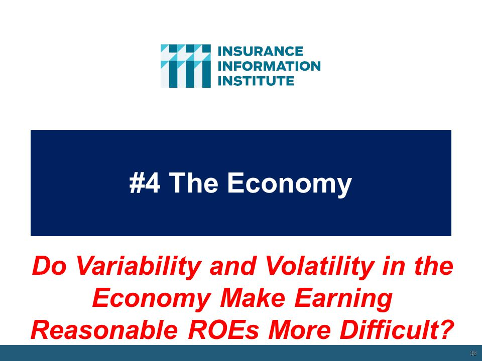 #4 The Economy Do Variability and Volatility in the Economy Make Earning Reasonable ROEs More Difficult