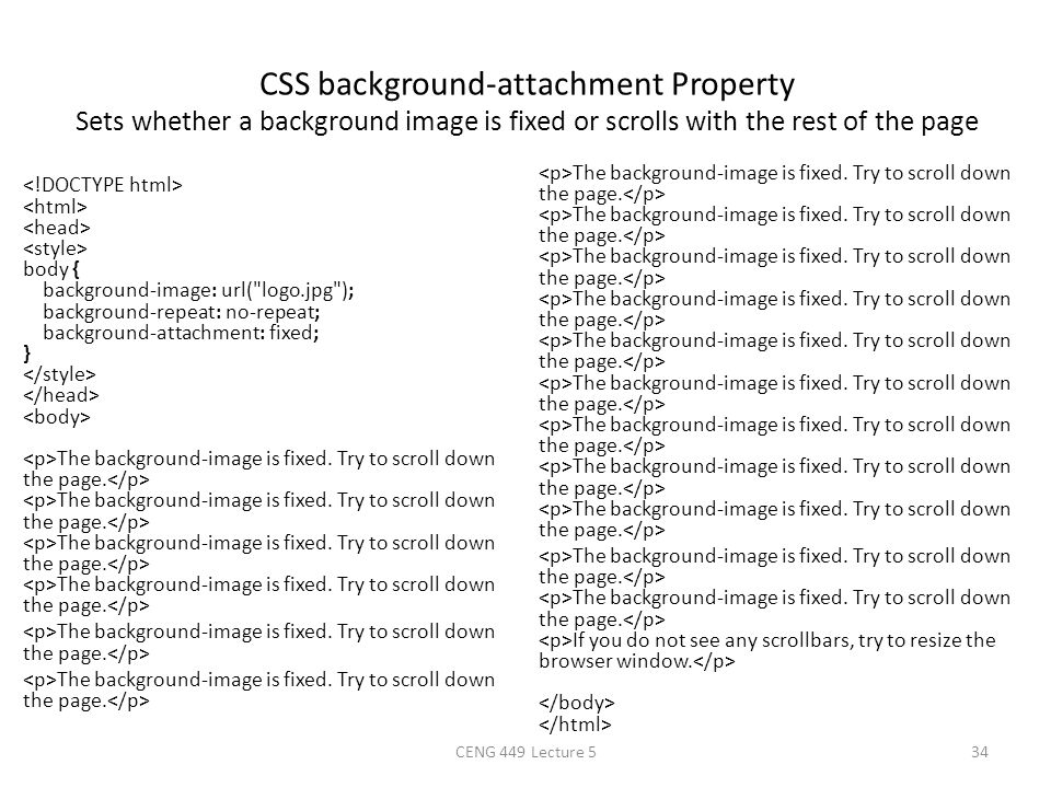 CSS background-attachment Property Sets whether a background image is fixed or scrolls with the rest of the page