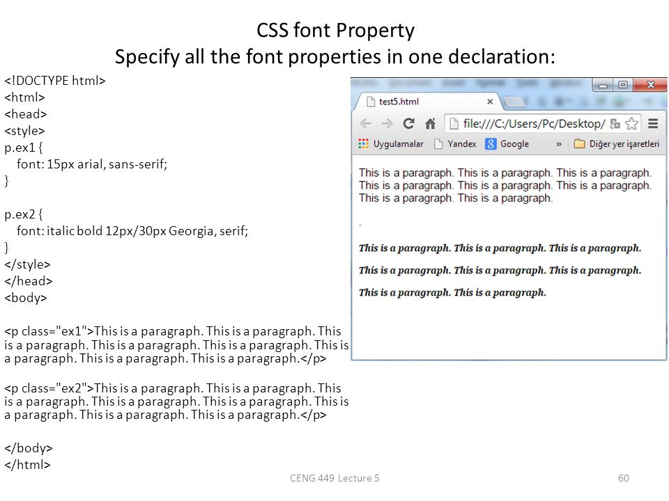 CSS font Property Specify all the font properties in one declaration: