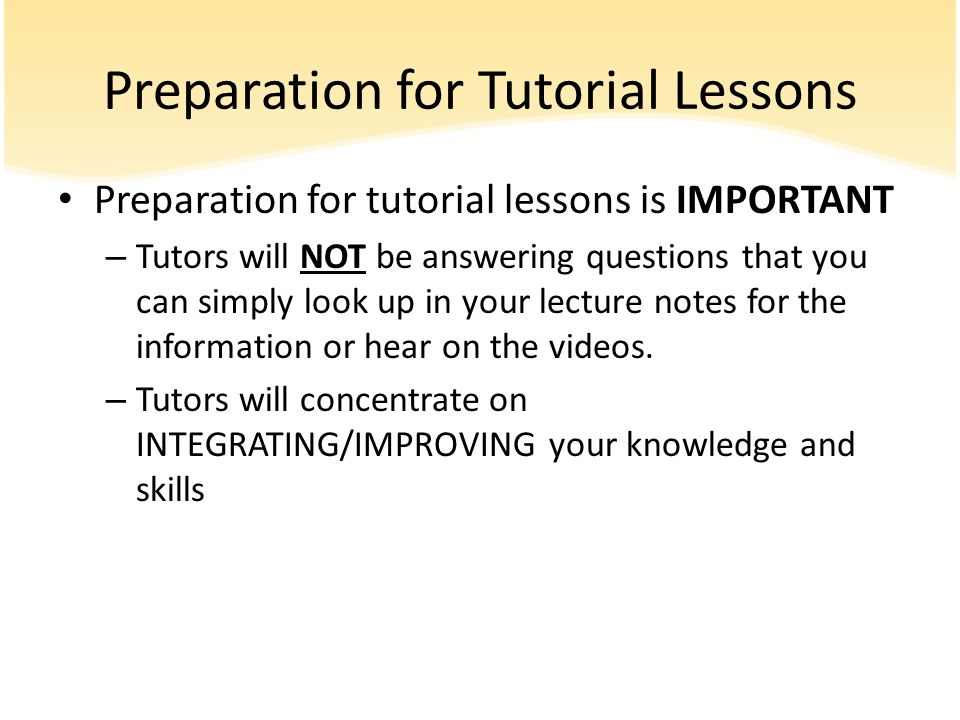 Preparation for Tutorial Lessons