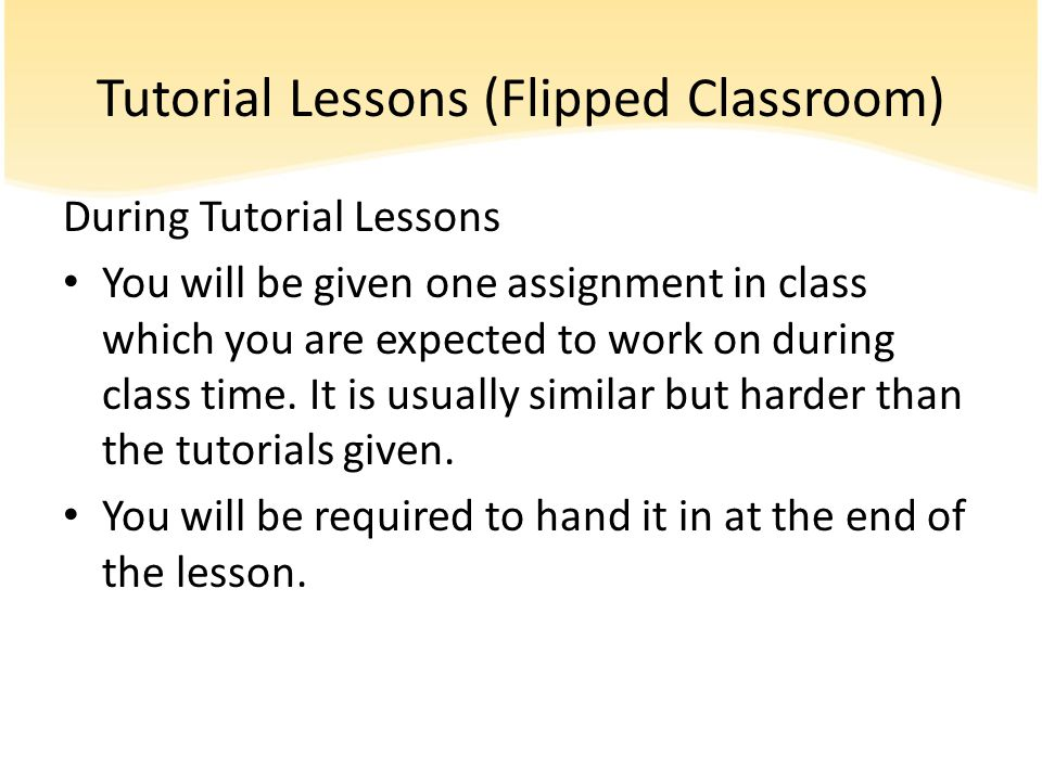Tutorial Lessons (Flipped Classroom)