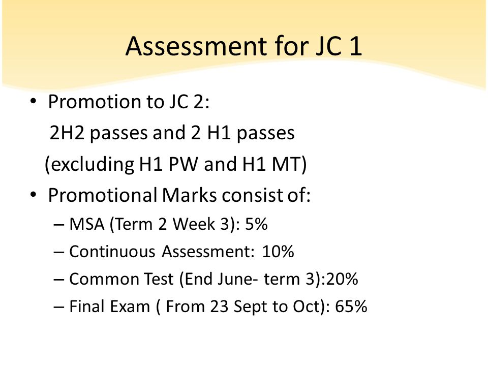 Assessment for JC 1 Promotion to JC 2: 2H2 passes and 2 H1 passes