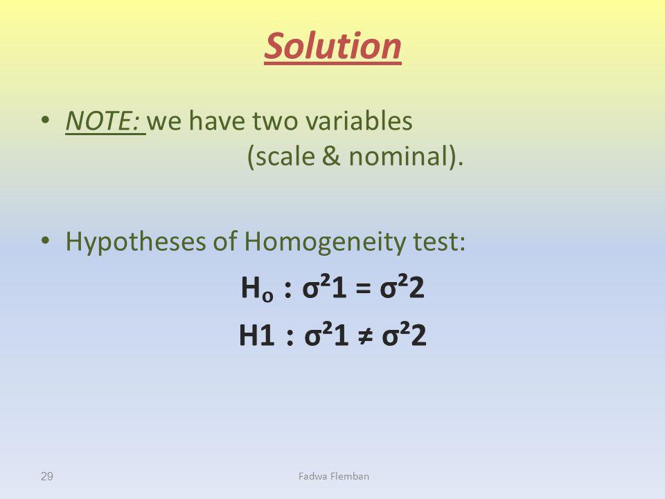 Solution Hₒ : σ²1 = σ²2 H1 : σ²1 ≠ σ²2