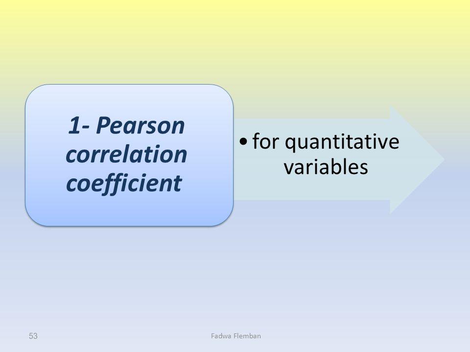 1- Pearson correlation coefficient