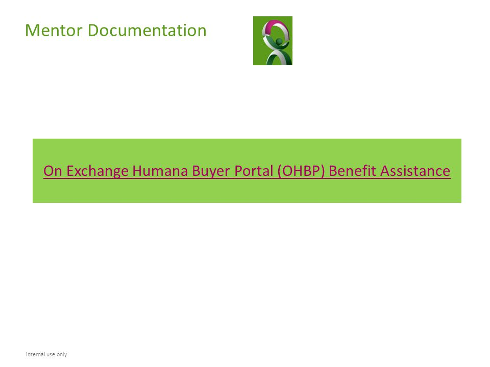 On Exchange Humana Buyer Portal (OHBP) Benefit Assistance