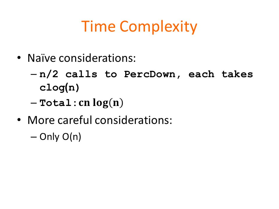 Time Complexity Naïve considerations: More careful considerations: