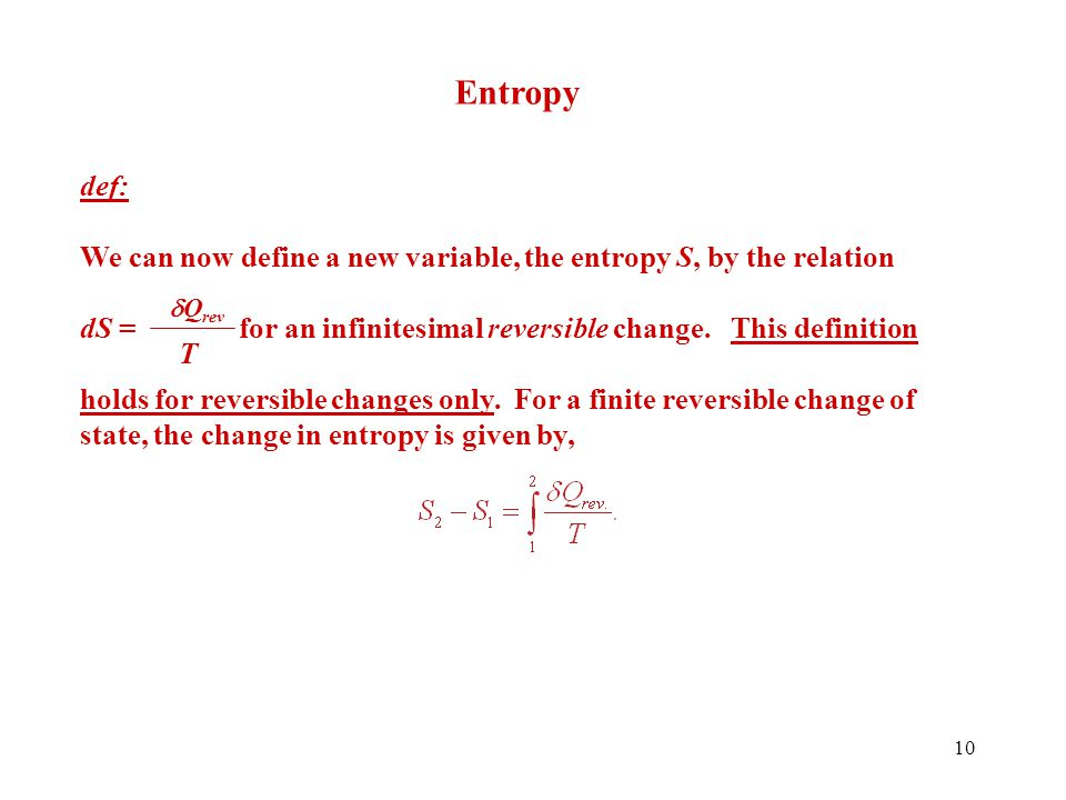 Entropy def: We can now define a new variable, the entropy S, by the relation.